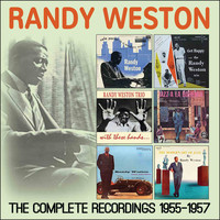 Randy Weston - The Complete Recordings 1955 - 1957