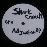 Shark Crunch - Adjuster EP