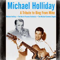 Michael Holliday - A Tribute to Bing from Mike
