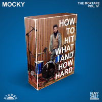 Mocky - How To Hit What And How Hard (The Moxtape Vol. IV)