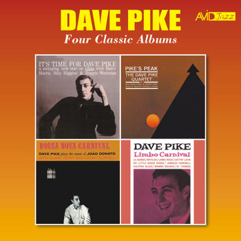 Dave Pike - Four Classic Albums (It's Time for Dave Pike / Pike's Peak / Bossa Nova Carnival / Limbo Carnival) [Remastered]