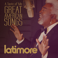 Latimore - A Taste of Me: Great American Songs
