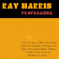 Ray Harris - Propaganda
