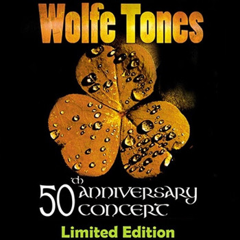 The Wolfe Tones - 50th Anniversary Concert Deluxe Edition