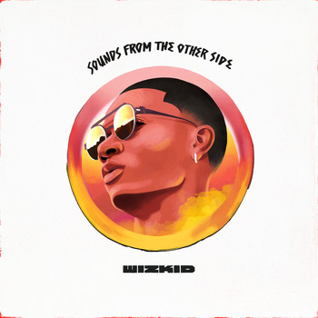 Wizkid - Sounds From The Other Side (Explicit)