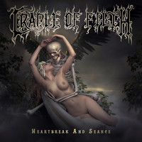 Cradle Of Filth - Heartbreak And Seance