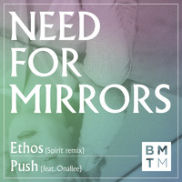 Need For Mirrors - Ethos / Push