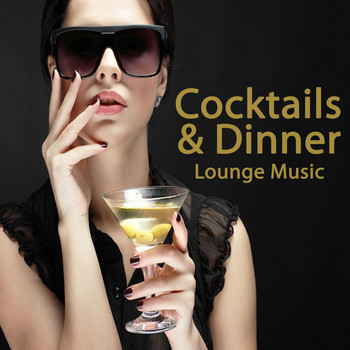 Various Artists - Cocktails & Dinner Lounge Music (The Best of Extraordinary Chillout Lounge & Downbeat)