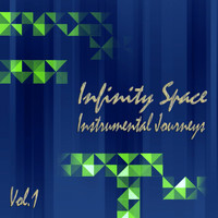 Infinity Space - Instrumental Journeys, Vol. 1