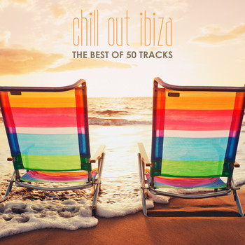 Various Artists - Chill out Ibiza: The Best of 50 Tracks