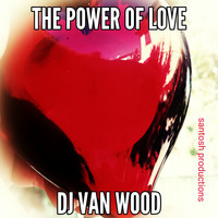DJ Van Wood - The Power of Love