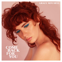 Grace Mitchell - Come Back For You