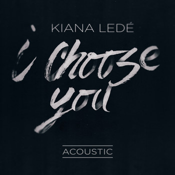Kiana Ledé - I Choose You (Acoustic)