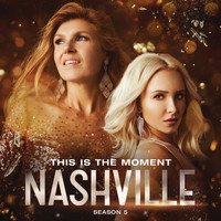 Nashville Cast - This Is The Moment