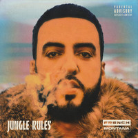 French Montana - Jungle Rules (Explicit)