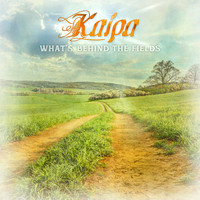 Kaipa - What's Behind the Fields