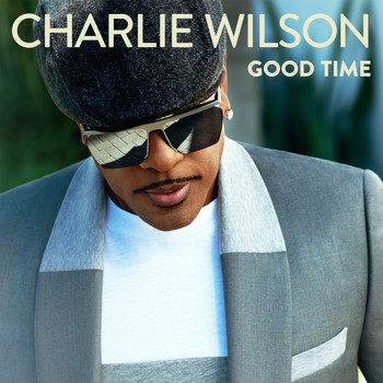 Charlie Wilson - Good Time