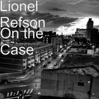 Lionel Refson - On the Case
