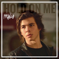 Franco - Hold on Me