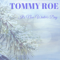Tommy Roe - It's Now Winter's Day