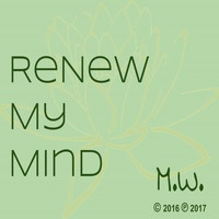 M.W. - Renew My Mind