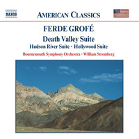 William Stromberg - Grofe: Death Valley Suite / Hudson River Suite / Hollywood Suite