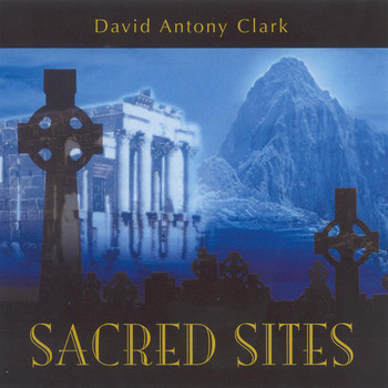 David Antony Clark - Clark, David Antony: Sacred Sites