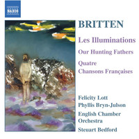 Steuart Bedford - Britten: Illuminations (Les) / Our Hunting Fathers / Chansons Francaises