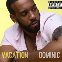 Dominic - Vacation