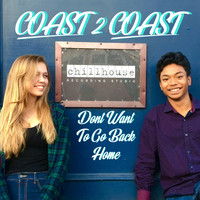 Coast 2 Coast - Don't Want to Go Back Home