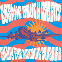 Cosmic Rough Riders - Enjoy the Melodic Sunshine (Deluxe)
