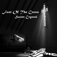Sweet Crystal - Foot of the Cross