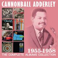 Cannonball Adderley - The Complete Albums Collection: 1955-1958