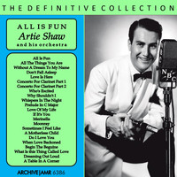 Artie Shaw and his orchestra - All Is Fun