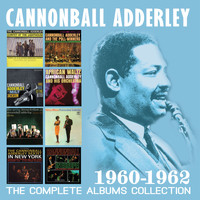 Cannonball Adderley - The Complete Albums Collection: 1960-1962