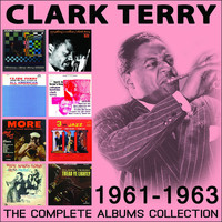 Clark Terry - The Complete Albums Collection: 1961 - 1963