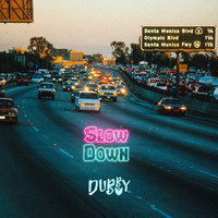 Dubby - Slow Down