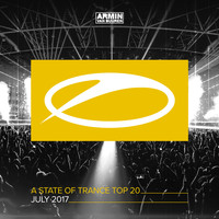Armin van Buuren - A State Of Trance Top 20 - July 2017 (Selected by Armin van Buuren)