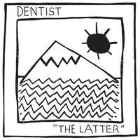 Dentist - The Latter