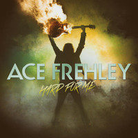 Ace Frehley - Hard For Me