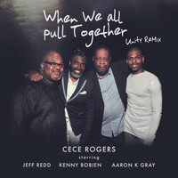 CeCe Rogers - When We All Pull Together (Unity Rmx) [Radio Version]