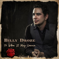 Billy Droze - To Whom It May Concern