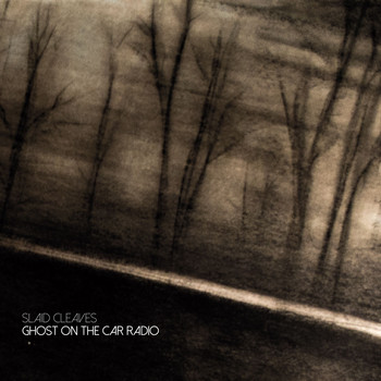 Slaid Cleaves - Ghost on the Radio