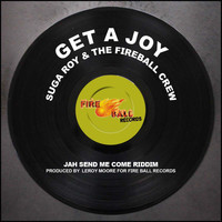 Suga Roy & The Fireball Crew - Get a Joy