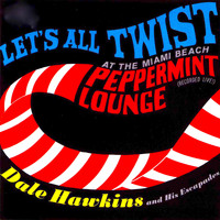 Dale Hawkins - Let's All Twist....At the Miami Beach Peppermint Lounge!