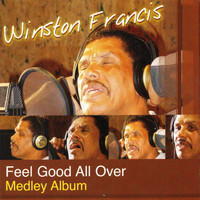 Winston Francis - Feel Good All Over
