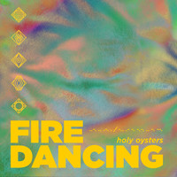 Holy Oysters - Fire Dancing