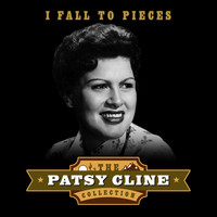 Patsy Cline - I Fall to Pieces (The Patsy Cline Collection)