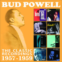 Bud Powell - The Classic Recordings: 1957 - 1959