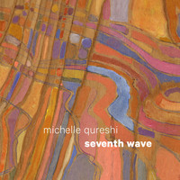 Michelle Qureshi - Seventh Wave